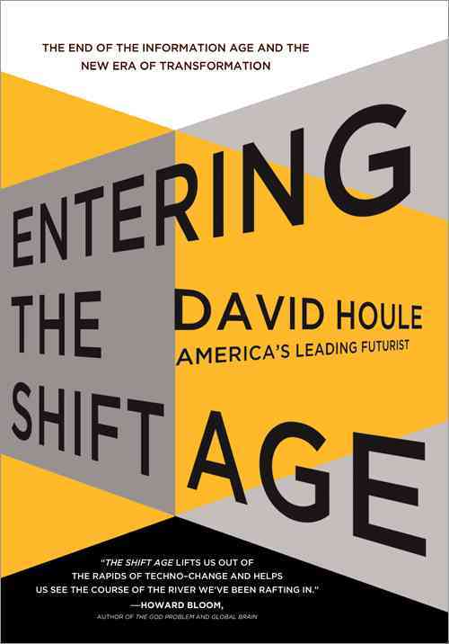 Entering the Shift Age By Houle, David