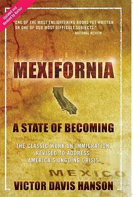 Mexifornia By Hanson, Victor Davis