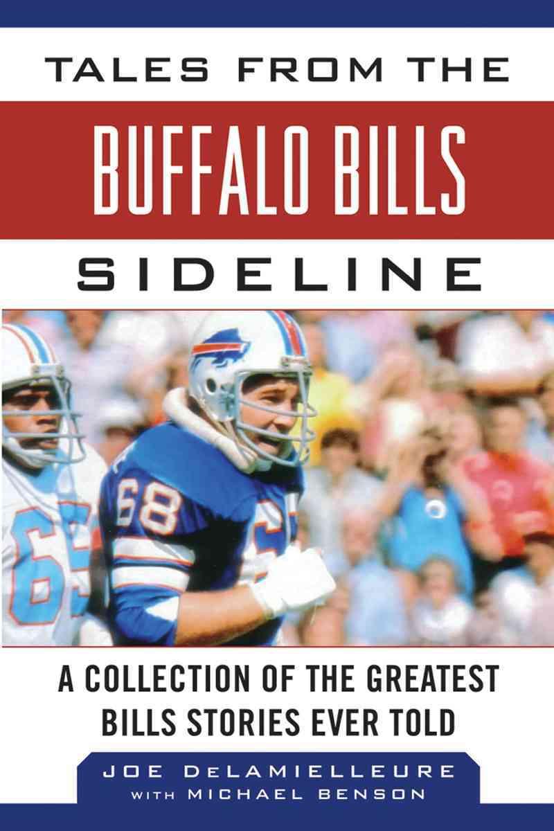 Tales from the Buffalo Bills Sideline By Delamielleure, Joe/ Benson, Michael